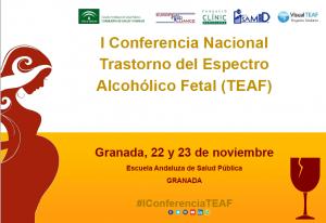 1a Conferencia nacional Trastorno del Espectro Alcohólico Fetal (TEAF) Escuela Andaluza de Salud Pública