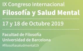 IX Congrés internacional FILOSOFIA i SALUT MENTAL Departament de Filosofia, Universitat de Barcelona