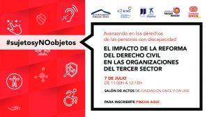 El impacto de la reforma del Derecho Civil en las organizaciones del Tercer Sector Salón de Actos de Fundación ONCE y también vía ZOOM